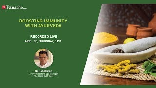 Coronavirus: How to boost immunity with Ayurveda | ETPanache Webinar