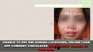 Unable To Pay EMI During Lockdown, Online Loan App Company Circulates Derogatory Images Of This Girl