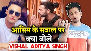 Vishal Aditya Singh SPECIAL Message To Asim Riaz Fans; Here's What He Said