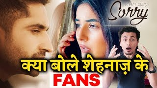 Shehnaz Fans Reaction On Keh Gayi Sorry Song | Jassi gill