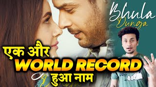 Bhula Dunga Song Enters WORLDS TOP 20 Most Commented Videos | SIdharth Shukla | Shehnaaz