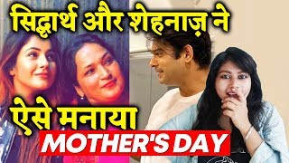 Sidharth And Shehnaaz Celebrates Mother's Day; Here's How | Cute Moment