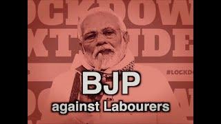 Coronavirus Pandemic | BJP against Labourers