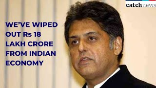 COVID-19: We've Wiped Out Rs 18 Lakh Crore From Indian Economy In Last 50 Days, Says Manish