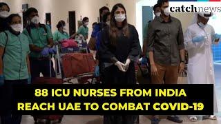 First batch of 88 ICU Nurses From India Reach UAE To Combat COVID-19 | Catch News