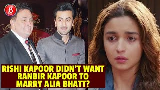 Rishi Kapoor Wanted Ranbir Kapoor To Marry THIS Person! Alia Bhatt, Are You Listening?