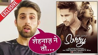 Mayur Verma Reaction On Shehnaaz And Jassi Gill's Song KEH GAYI SORRY