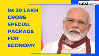 PM Modi Announces Rs 20 Lakh Crore Special Package For Economy | Catch News