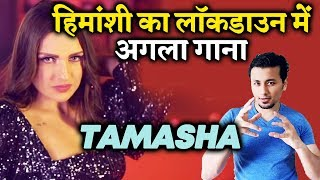Himanshi Khurana NEW Song TAMASHA To Come Soon
