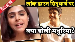 Madhurima Tuli Reaction On BONDING With Sidharth In Lockdown | Exclusive Interview