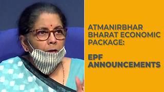 Atmanirbhar Bharat Abhiyan: FM Nirmala Sitharaman on EPF contributions' relief