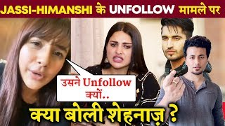 Shehnaz Gill FINALLY Reacts To Himanshi UN FOLLOWING Jassi Gill; Here's What She Said