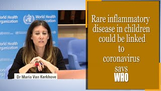 WHO says rare inflammatory disease in children could be linked to coronavirus