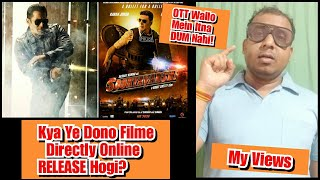 Will Radhe And Sooryavanshi Get An Online Release? My Views