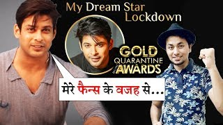 Sidharth Shukla FIRST REACTION On Winning GOLD Quarantine Awards | My Dream Star, Lockdown Star