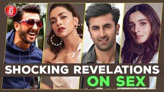 Ranveer Singh-Deepika Padukone To Ranbir Kapoor-Alia Bhatt - SHOCKING Revelations On SEX By Celebs