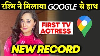 Rashmi Desai Becomes FIRST Indian Television Actress To Collaborate With Google Cameo