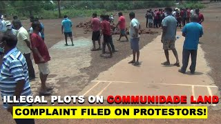 Illegal plots on communidade land at Cuchelim. Complaint filled against protesters