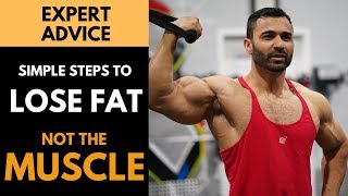 Simple Steps to LOSE FAT not THE MUSCLE! (Hindi / Punjabi)