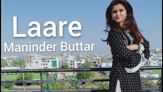 LAARE || Maninder Buttar || shargun meheta || Punjabi Song || Dance with Umang