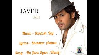 Jave Ali || Naa Jane Kyun Hindi Song-2020 || Santosh Raj || Naa Jane Kyun (Movie)