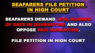 Seafarers want less number of quarantine days & oppose paid quarantine facility, file petition in HC