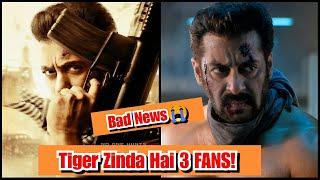 Bad News For Tiger Zinda Hai 3 FANS? Salman Khan Ke Fans Bahut Dukhi Honge!