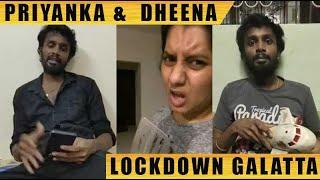 Priyanka &  Dheena - Lock-down galatta   பிரியங்கா & தீணா - ஊரடங்கு கலாட்டா