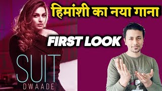 Himanshi Khurana's NEW Song SUIT DWAADE First Look Poster Out