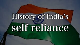 History of India's Self Reliance