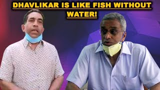 WATCH: Dhavlikar hits back at Gaude for callim him 'Fish without water'!