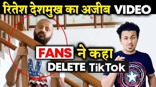Riteish Deshmukh Hilarious Video; Fans Ask Him To DELETE Tik Tok