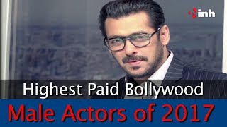 Highest Paid Bollywood Actors of 2017