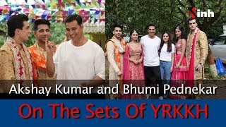 Akshay Kumar and Bhumi Pednekar on the sets of YRKKH