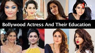 Bollywood Actress And Their Education