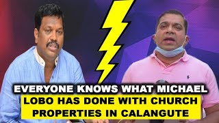 Khaunte Claims Michael Lobo Grabbed Church Properties In Calangute!