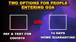 Two options for people entering in Goa, either get tested by paying or stay in home quarantine