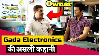 Gada Electronics Owner REVEALS Story Behind The Store | Taarak Mehta Ka Ooltah Chashmah | Exclusive