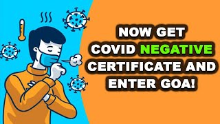 Get COVID negative certificate and enter Goa!