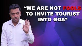 """""""We are not fools to invite tourist into Goa"""": CM"""