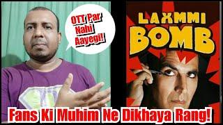 Laxmmi B@mb Nahi Release Hogi OTT Platform Par, Laxmmi B@mb Won't Be Releasing Online -Akshay Kumar