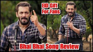Bhai Bhai Song Review Featuring Salman Khan - EID 2020 Gift For Fans