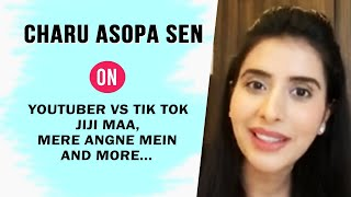 Charu Asopa Sen Exclusive Interview | Tik Toker Vs Youtuber, Mere Angne Mein, Jiji Maa
