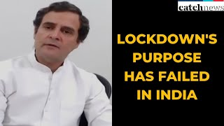 Lockdown's Purpose Has Failed In India: Rahul Gandhi | Latest News In English | Catch News