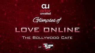 Actor Unveiled | LOVE ONLINE - The Bollywood Cafe | Abhi Na Jao Chor Kar