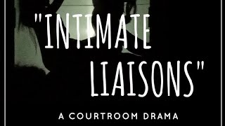 Intimate Liaisons - A Courtroom Drama ( Trailer Play )