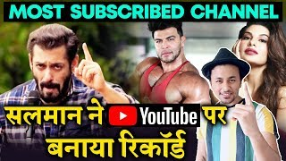 Salman's YouTube Channel CREATES History, Becomes MOST Subscribed Channel For Any Bollywood Actor