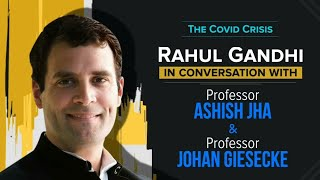 WATCH: Rahul Gandhi in conversation with Prof. Ashish Jha & Prof. Johan Giesecke on the Covid crisis