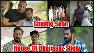 Everything You Need To Know About Salman Khan New Show House Of Bhaijaanz