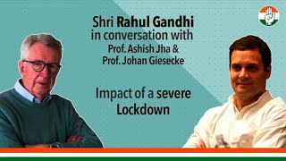 Shri Rahul Gandhi in conversation with Prof. Johan Giesecke on the Covid crisis